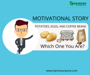 Potatoes-Eggs-and-Coffee-Beans – Which-one-are-you?
